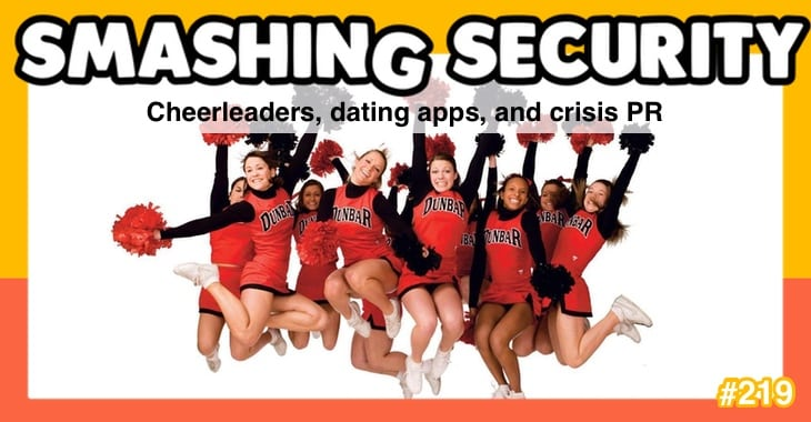 Smashing Security podcast #219: Cheerleaders, dating apps, and crisis PR