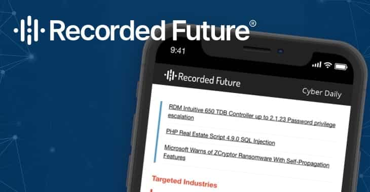 Get FREE threat intelligence on hackers and exploits with the Recorded Future Cyber Daily
