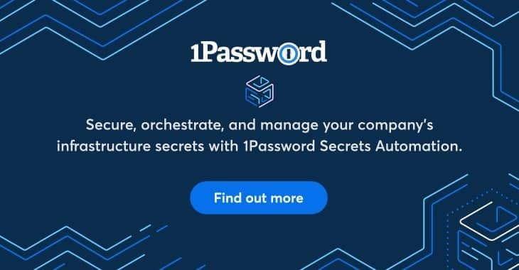 Secure, orchestrate, and manage your company's infrastructure secrets with 1Password Secrets Automation