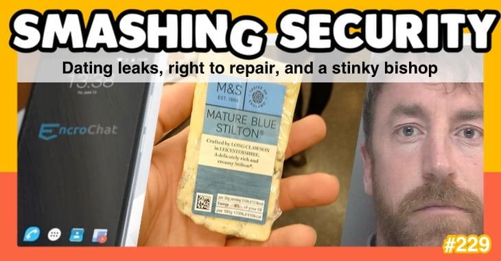 Smashing Security podcast #229: Dating leaks, right to repair, and a stinky bishop