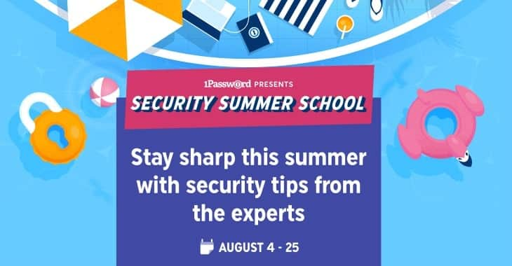 Security tips from the experts – sign up to 1Password's free Security Summer School today