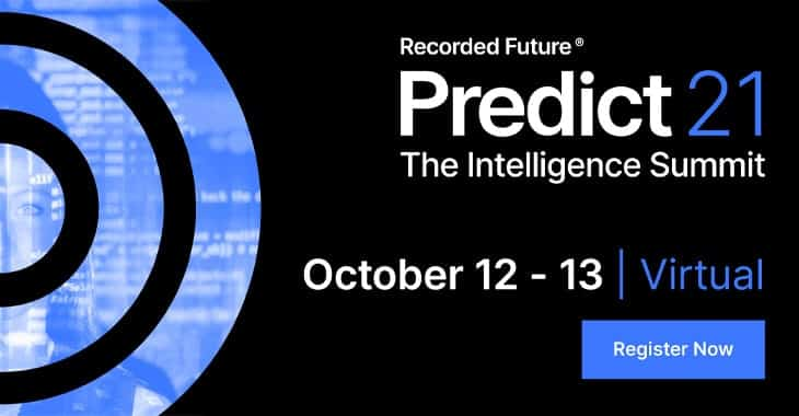 Don't miss Predict 21 – Recorded Future's intelligence summit, October 12-13 2021